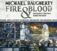 Detroit Symphony Orchestra - Daugherty: Fire and Blood, Motor City Triptych, Raise The Roof