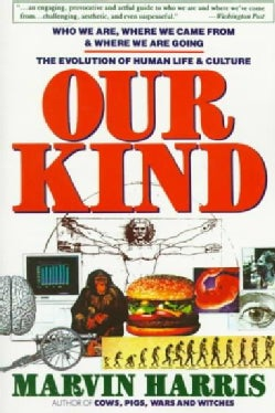 Our Kind: Who We Are, Where We Came From, and Where We Are Going (Paperback)