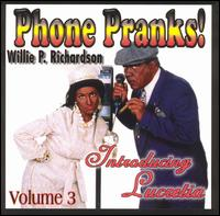 Willie P. Richardson - Phone Pranks: Vol. 3