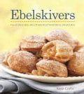 Ebelskivers: Filled Pancakes and Other Mouthwatering Miniatures (Hardcover)
