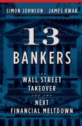 13 Bankers: The Wall Street Takeover and the Next Financial Meltdown (Hardcover)