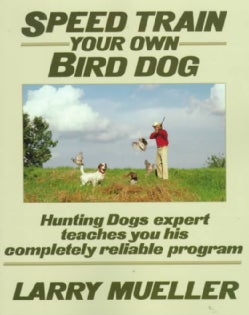 Speed Train Your Own Bird Dog (Paperback)
