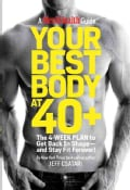 Your Best Body at 40+: The 4-Week Plan to Get Back in Shape-and Stay Fit Forever! (Hardcover)