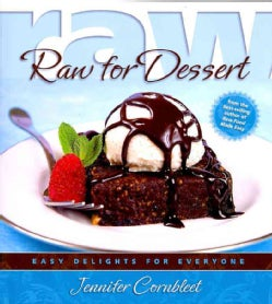 Raw for Dessert: Easy Delights for Everyone (Paperback)