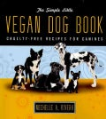 The Simple Little Vegan Dog Book: Cruelty-Free Recipes for Canines (Paperback)