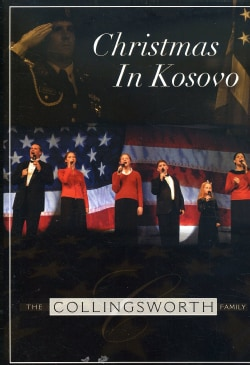 COLLINGSWORTH FAMILY - Christmas in Kosovo (Not Rated)