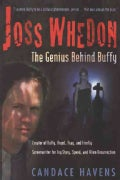 Joss Whedon: The Genius Behind Buffy (Paperback)