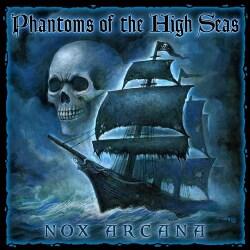 NOX ARCANA - PHANTOMS OF THE HIGH SEAS