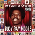 Rudy Ray Moore - 50 Years of Cussing (Parental Advisory)