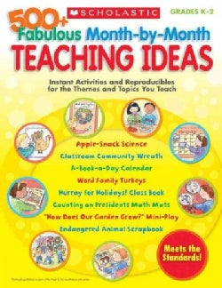 500+ Fabulous Month-by-Month Teaching Ideas: Instant Activities and Reproducibles for the Themes and Topics You T... (Paperback)