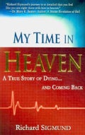 My Time in Heaven: A True Story of Dying and Coming Back (Paperback)