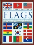 The World Encyclopedia of Flags: The Definitive Guide to Internationsl Flags, Banners, Standards and Ensigns (Paperback)