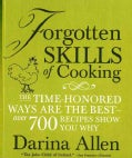 Forgotten Skills of Cooking: The Time-Honored Ways Are the Best--Over 700 Recipes Show You Why (Hardcover)