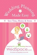 Wedding Planning Made Easy From WedSpace.com: Featuring DIY & Green Wedding Ideas (Paperback)