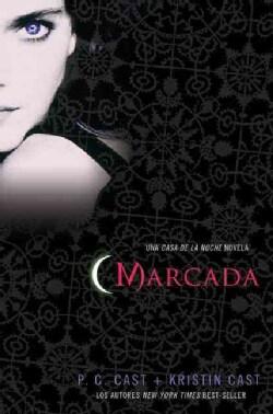 Marcada/ Marked: Una Casa De La Noche Novela (Paperback)