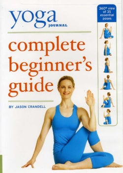 Yoga Journal's Complete Beginnners Guide With Pose Encyclopedia (DVD)