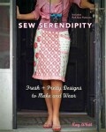 Sew Serendipity: Fresh + Pretty Designs to Make and Wear (Hardcover)