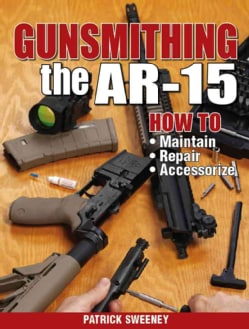 Gunsmithing The AR-15 (Paperback)