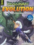 Dragonart Evolution: How to Draw Everything Dragon (Paperback)
