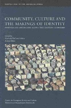 Community, Culture and the Makings of Identity: Portuguese-Americans Along the Eastern Seaboard (Paperback)