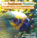 Feathered Phonics: The Easy Way to Teach Your Bird to Speak (CD-Audio)