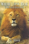 Where Lions Roar: Ten More Years of African Hunting (Hardcover)