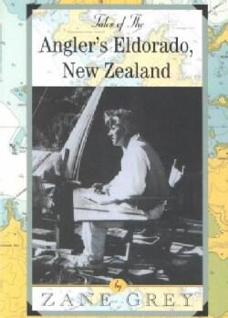 Tales of the Angler's Eldorado, New Zealand (Paperback)