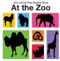 At the Zoo: A Lift-the-Flap Shadow Book (Board book)