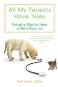 All My Patients Have Tales: Favorite Stories from a Vet?s Practice (Paperback)