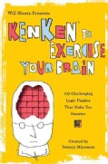 Will Shortz Presents Kenken to Exercise Your Brain: 100 Challenging Logic Puzzles That Make You Smarter (Paperback)