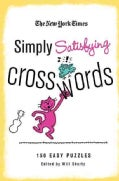 The New York Times Simply Satisfying Crosswords: 150 Easy Puzzles (Paperback)
