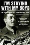 I'm Staying With My Boys: The Heroic Life of Sgt. John Basilone, USMC (Paperback)