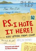 P.S. I Hate it Here!: Kids' Letters from Camp (Paperback)