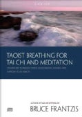 Taoist Breathing for Tai Chi and Meditation: 24 Exercises to Reduce Stress, Build Mental Stamina, and Improve Your... (CD-Audio)