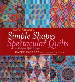 Kaffe Fassett's Simple Shapes Spectacular Quilts: 23 Original Quilt Designs (Hardcover)