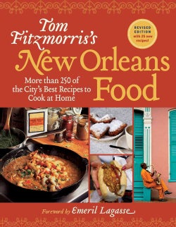 Tom Fitzmorris's New Orleans Food: More Than 250 of the City's Best Recipes to Cook at Home (Paperback)