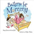 Bedtime for Mommy (Hardcover)