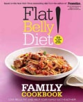 Flat Belly Diet!: Family Cookbook (Hardcover)