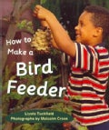 How to Make a Bird Feeder (Paperback)