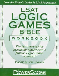 LSAT Logic Games Bible Workbook: The Best Resource for Practicing Powerscore's Famous Logic Games Methods! (Paperback)