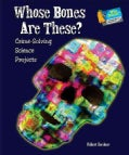 Whose Bones Are These?: Crime-Solving Science Projects (Hardcover)
