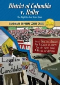 District of Columbia V. Heller: The Right to Bear Arms Case (Hardcover)