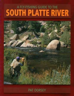 A Fly-Fishing Guide to the South Platte River (Paperback)