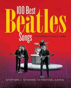 100 Best Beatles Songs: A Passionate Fan's Guide (Paperback)