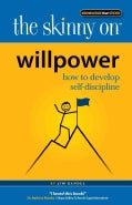 Willpower: How to Develop Self-Discipline (Paperback)