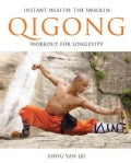 Instant Health: The Shaolin Qigong Workout for Longevity (Paperback)