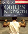 Corps Strength: A Marine Master Gunnery Sergeant's Program for Elite Fitness (Paperback)