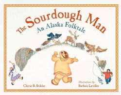 The Sourdough Man: An Alaskan Folktale (Paperback)