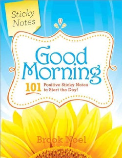 Good Morning!: 101 Positive Sticky Notes to Start the Day (Paperback)