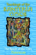 Teachings of the Santeria Gods: The Spirit of the Odu (Paperback)